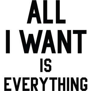 all-i-want-is-everything
